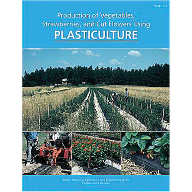 Production of Vegetables, Strawberries, and Cut Flowers Using Plasticulture Books