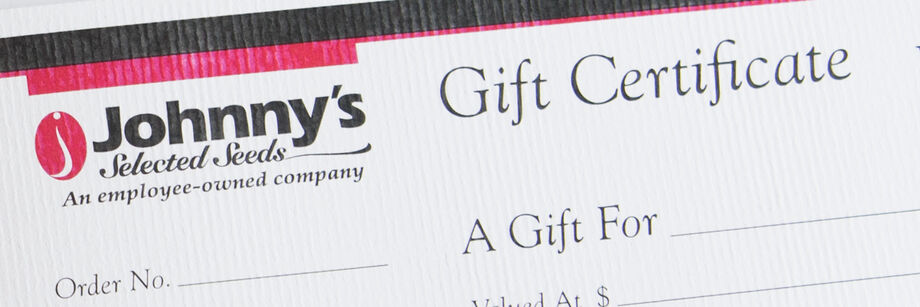 A Johnny's Selected Seeds gift certificate.